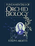 Fundamentals of Orchid Biology, Arditti, Joseph, 0977810240