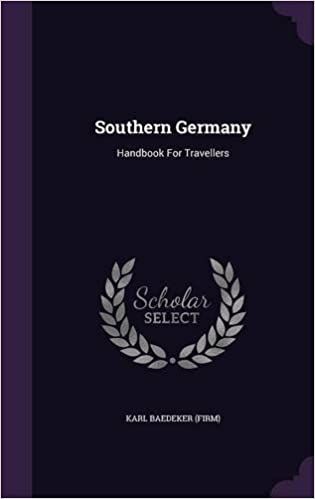 Southern Germany: Handbook for Travellers