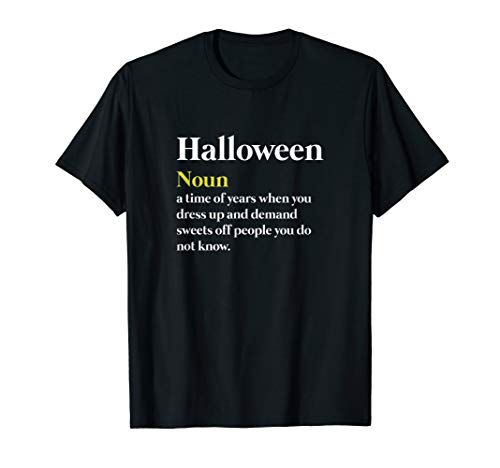 Funny Halloween Definition T-Shirt Trick Or Treat Tee Gifts -