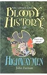 The Short and Bloody History of Highwaymen (Short and Bloody Histories)