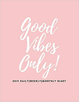 Amazon.com: Good Vibes Only 2019 Daily, Weekly, Monthly ...