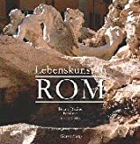 img - for Lebenskunst in Rom. book / textbook / text book