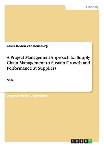 A Project Management Approach for Supply Chain Management to Sustain Growth and Performance at Suppliers