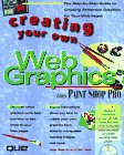 Creating Your Own Web Graphics, Andy Shafran and Dick Oliver, 0789709120