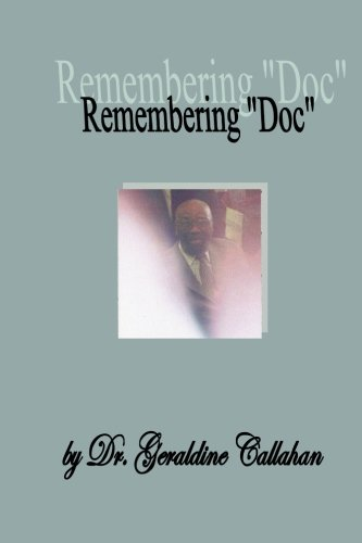 Download Remembering Doc: A tribute to Dr. Frederick George Sampson, II PDF