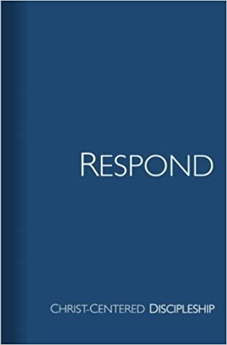 Book Respond: Christ-centered discipleship by Chris Browne (2013-10-23)