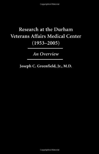 Research at the Durham Veterans Affairs Medical Center (1953 - 2005): An Overview by Carolina Academic Press