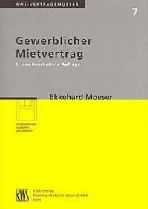 Gewerblicher Mietvertrag Taschenbuch – September 2003 Ekkehard Moeser RWS Vlg Kommunikationsforum 3814527070 BGB