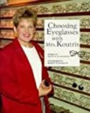 Choosing Eyeglasses with Mrs. Koutris, Alice K. Flanagan, 0516262947