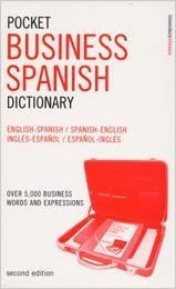Book Pocket Business Spanish Dictionary: Over 5, 000 Business Words and Expressions