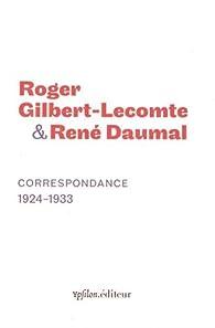 Correspondance 1924-1933 par Roger Gilbert-Lecomte