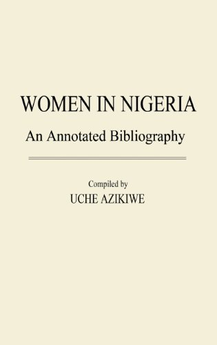 Women In Nigeria: An Annotated Bibliography (African Special Bibliographic Series)