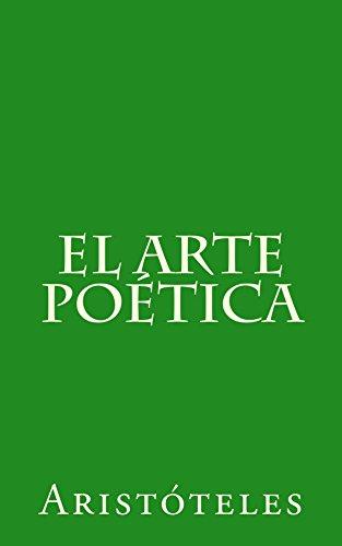 El arte poética: Traducción, prólogo y notas de José Goya y Muniaín (Spanish