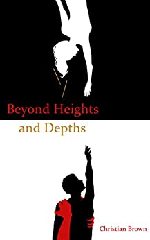 Beyond Heights and Depths (Beyond Heights and Depths Trilogy Book 1) by [Brown, Christian]
