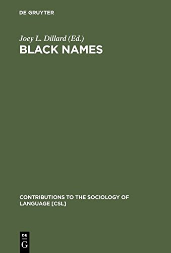 Black Names (Contributions to the Sociology of Language, 13) by Brand: De Gruyter