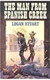 The Man from Spanish Creek, Logan Stuart, 1842621157