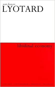 Libidinal Economy (Athlone Contemporary European Thinkers)