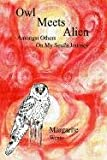 img - for Owl Meets Alien: Amongst Others On My Soul's Journey book / textbook / text book