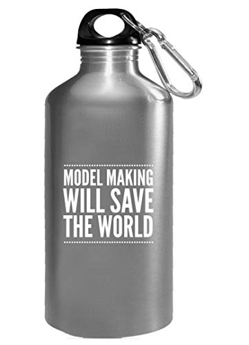 Bottle - Making Will Save The World - Hobby Gift Idea ()