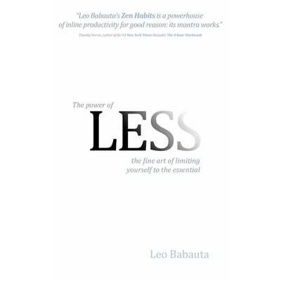 The Power of Less: The Fine Art of Limiting Yourself to the Essential (Hardback) - Common (The Power Of Less By Leo Babauta)
