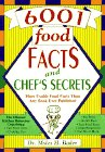6001 Food Facts and Chef's Secrets, Myles H. Bader, 0964674106
