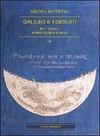 Galileo e i gesuiti: Miti letterari e retorica della scienza (Arti e scritture)