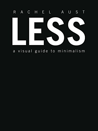 Less: A Visual Guide to Minimalism cover