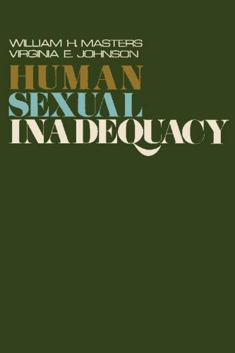 Human Sexual Inadequacy by William H. Masters and Virginia E. Johnson