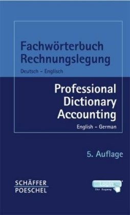 Fachwörterbuch Rechnungslegung - Steuern - Bankwesen - EDV: Professional Dictionary Accounting Tax - Banking - EDP. Deutsch-Englisch/Englisch-Deutsch. German-English/English-German
