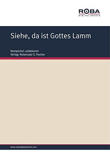 Siehe, da ist Gottes Lamm: Sheet Music (German - Siehe
