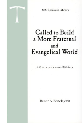 Called to Build a More Fraternal and Evangelical World:Commentary on the Rule of the Secular Franciscan Order (Sfo Resource Library, Vol. 6)