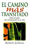 El Camino Mas Transitado: Libere el Poder del Contentamiento en su Vida = The Road Most Traveled (Spanish Edition)
