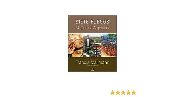 SIETE FUEGOS - TAPA BLANDA (Spanish Edition): MALLMANN ...