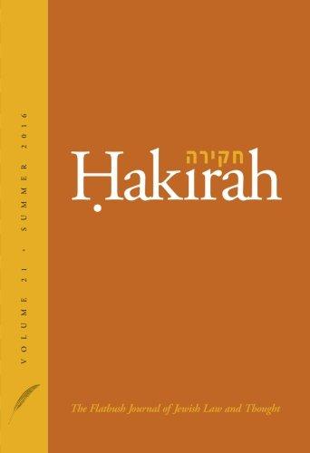 Hakirah: The Flatbush Journal of Jewish Law and Thought (Volume 21)