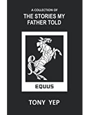 THE STORIES MY FATHER TOLD: A Collection of