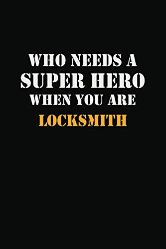 Superhero Writing Prompts (Who Needs  A Super Hero When You Are   Locksmith: Career Notebook 6X9 120 pages Writing)