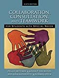 Collaboration, Consultation &_Teamwork for Students with Special Needs 6TH EDITION