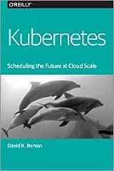 Kubernetes- Scheduling the Future at Cloud Scale Paperback