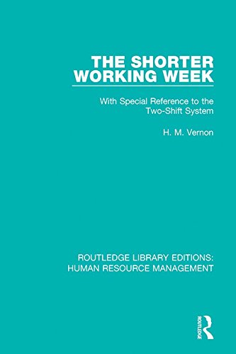 the-shorter-working-week-with-special-reference-to-the-two-shift-system-volume-15-routledge-library-