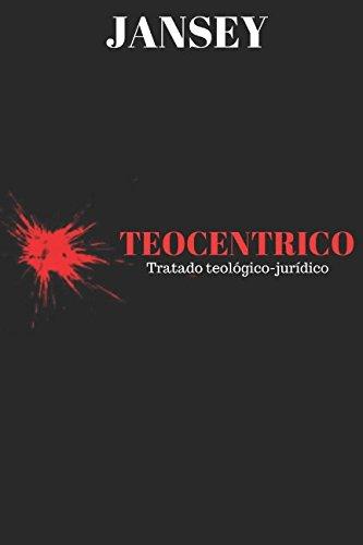 TEOCENTRICO: Tratado teológico-jurídico (Portoghese) Copertina flessibile – 28 mar 2018 Jansey Franca Independently published 1980685797 Religion / General