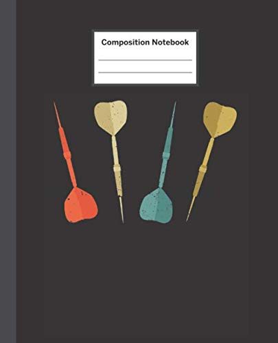 (Composition Notebook: 70s Retro Darts - Blank Composition Notebook Wide Ruled College Ruled Notebook. 110 Sheets / 220 Pages. Composition Book School ... Notebook. Workbook for Teens Kids Students.)