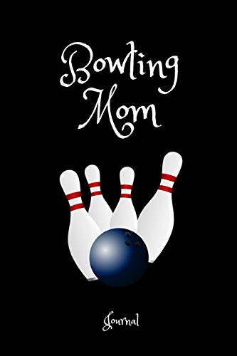 Bowling Mom Journal: A Notebook For Mothers of Bowlers [Idioma Inglés] por 1570 Publishing