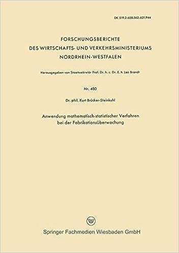 Book Anwendung mathematisch-statistischer Verfahren bei der Fabrikationsüberwachung (Forschungsberichte des Wirtschafts- und Verkehrsministeriums Nordrhein-Westfalen) (German Edition)