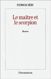 Le maître et le scorpion par Patrick Séry