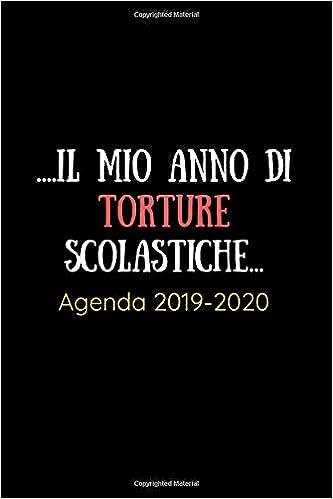 Il mio anno di torture scolastiche Agenda 2019 2020: Agenda ...
