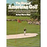 The Story of American Golf, Wind, Herbert W., 0394490207