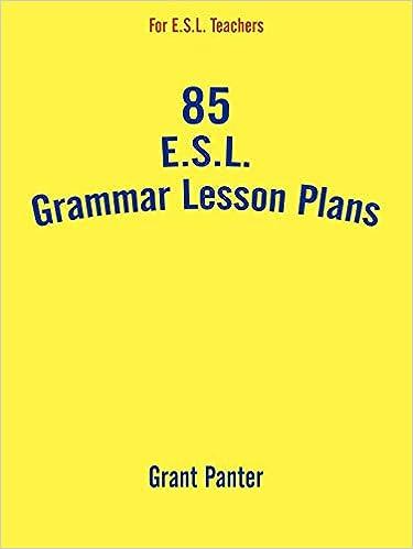 85 E S L  Grammar Lesson Plans: Grant Panter: 9781425950484