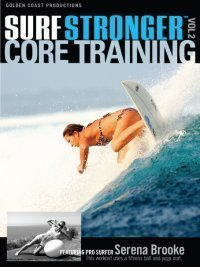 Surf Stronger, Vol. 2: Core Training With Serena Brooke