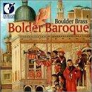 Bolder Baroque by Boulder Brass, Bouret, Bach, Handel, Byrd (2000-06-13)