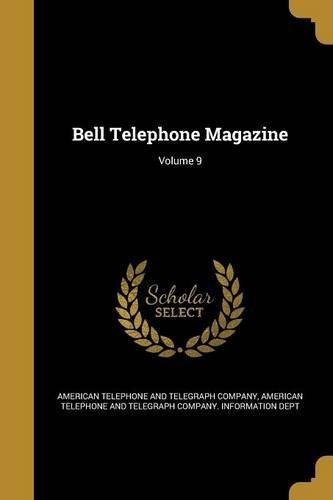 Download Bell Telephone Magazine; Volume 9 pdf